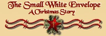 Heavens Gates The Small White Envelope (A Christmas Story)