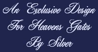 An exclusive design for Heavens Gates by Silver